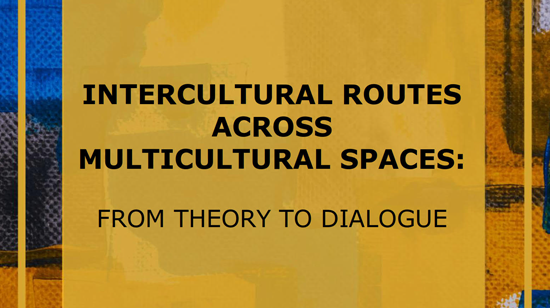 """Novo Livro do CEI: """"Intercultural Routes across Multicultural Spaces: From Theory to Dialogue"""""""